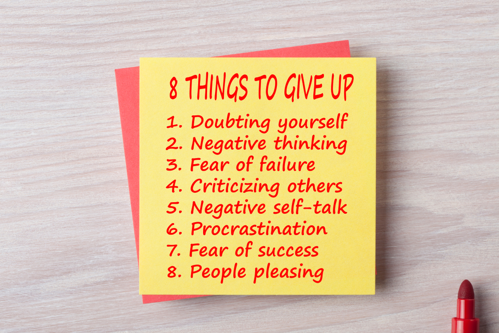 8 things to give up doubting yourself negative thinking fear of failure criticizing others negative self-talk procrastination fear of success people pleasing